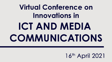 Virtual Conference on Innovations in ICT AND MEDIA COMMUNICATIONS